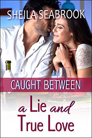 Caught Between a Lie and True Love