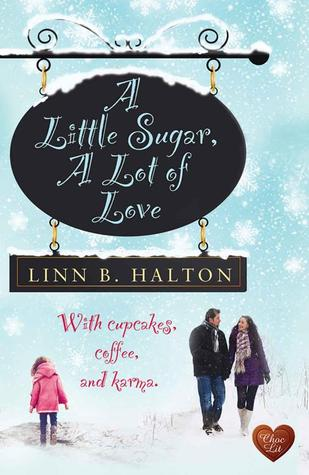 A Little Sugar, A Lot of Love by Linn B. Halton