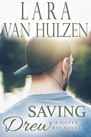 Saving Drew by Lara Van Hulzen