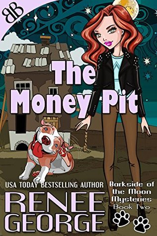 The Money Pit by Renee George