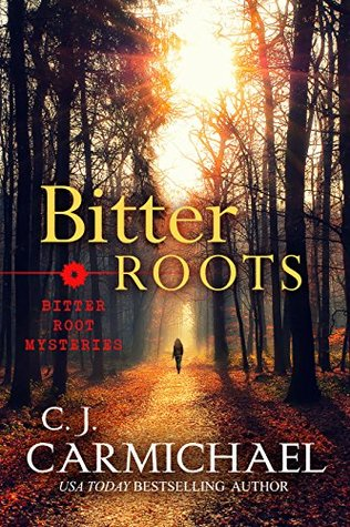 Bitter Roots by CJ Carmichael