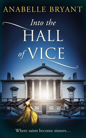 Into The Hall Of Vice by Anabelle Bryant