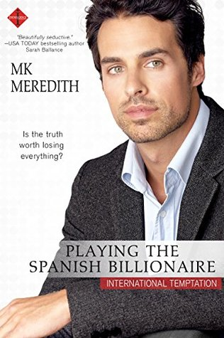 Playing the Spanish Billionaire by MK Meredith