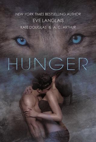 Hunger by Eve Langlais; Kate Douglas; A. C. Arthur