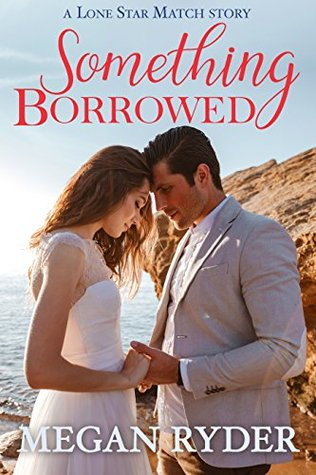 Something Borrowed by Megan Ryder