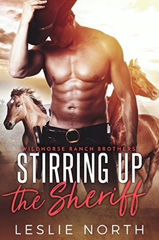 Stirring up the Sheriff by Leslie North