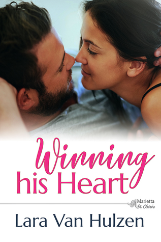 Winning His Heart by Lara Van Hulzen