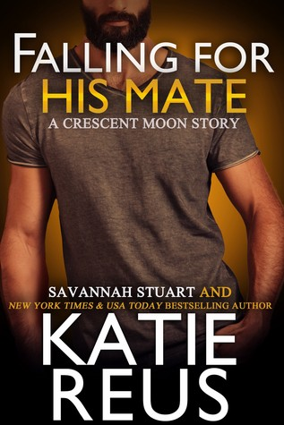 Falling For His Mate by Katie Reus, Savannah Stuart