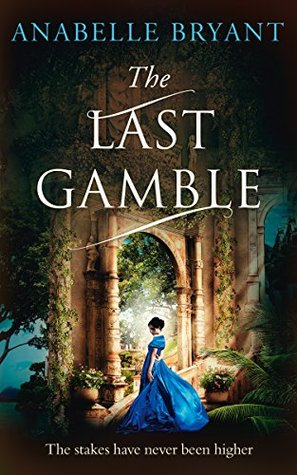 The Last Gamble by Anabelle Bryant