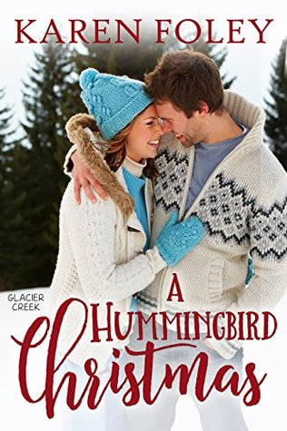 A Hummingbird Christmas by Karen Foley