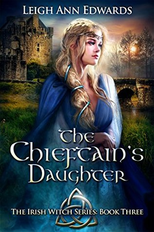 The Chieftain's Daughter by Leigh Ann Edwards