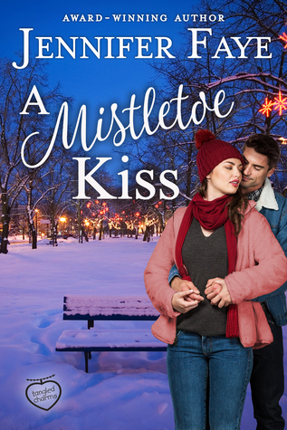 A Mistletoe Kiss by Jennifer Faye