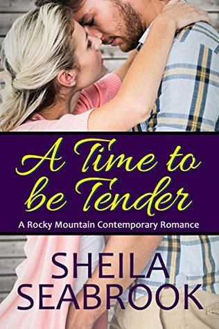 A Time To Be Tender by Sheila Seabrook