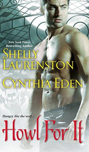Howl for It by Shelly Laurenston & Cynthia Eden