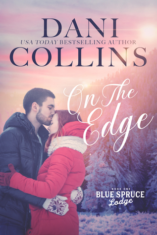 On the Edge by Dani Collins